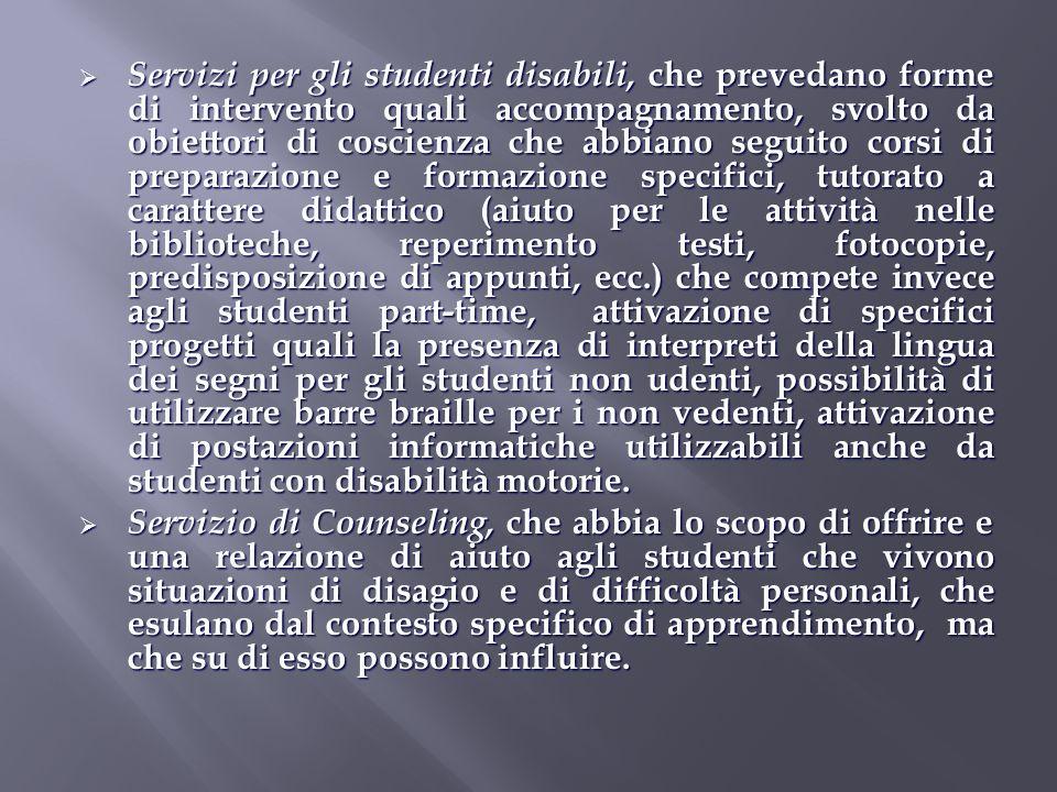 Servizi per gli studenti disabili, che prevedano forme di intervento quali accompagnamento, svolto da obiettori di coscienza che abbiano seguito corsi