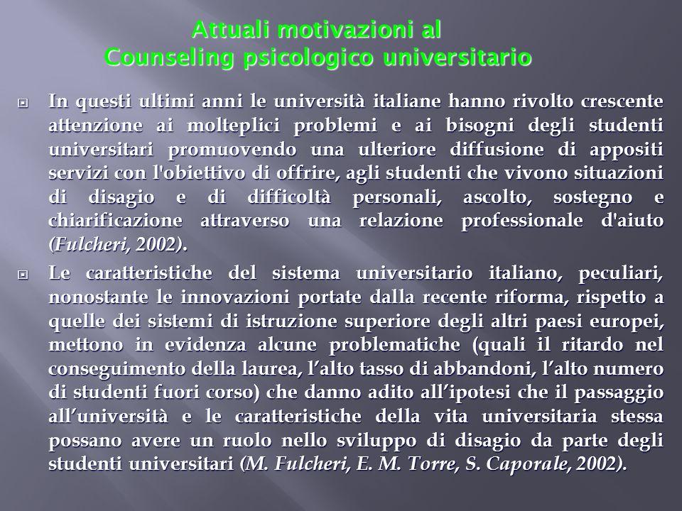 In questi ultimi anni le università italiane hanno rivolto crescente attenzione ai molteplici problemi e ai bisogni degli studenti universitari promuo