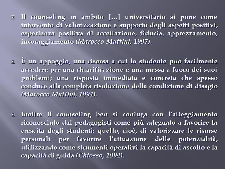 Il counseling in ambito … universitario si pone come intervento di valorizzazione e supporto degli aspetti positivi, esperienza positiva di accettazio