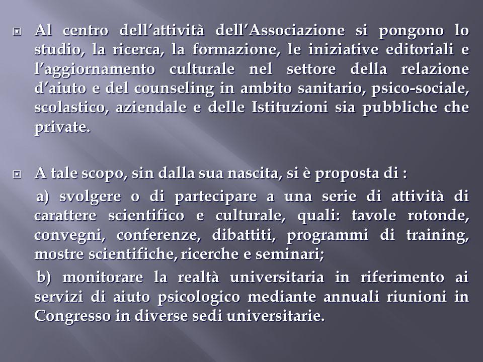 Al centro dellattività dellAssociazione si pongono lo studio, la ricerca, la formazione, le iniziative editoriali e laggiornamento culturale nel setto