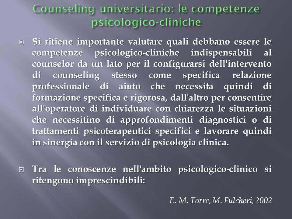 Si ritiene importante valutare quali debbano essere le competenze psicologico-cliniche indispensabili al counselor da un lato per il configurarsi dell