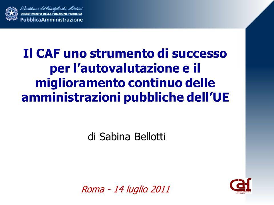 Il CAF uno strumento di successo per lautovalutazione e il miglioramento continuo delle amministrazioni pubbliche dellUE di Sabina Bellotti Roma - 14
