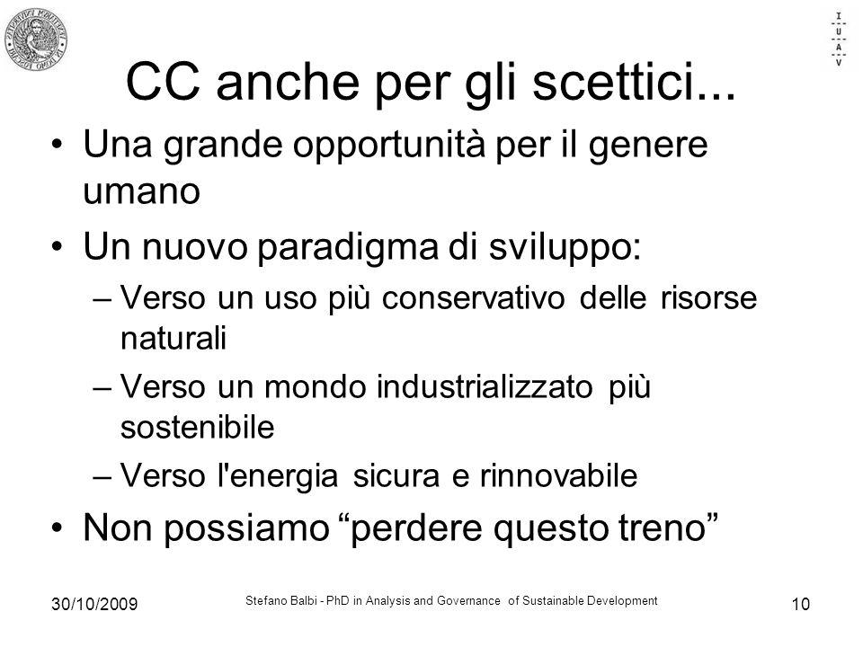 Stefano Balbi - PhD in Analysis and Governance of Sustainable Development 30/10/200910 CC anche per gli scettici...
