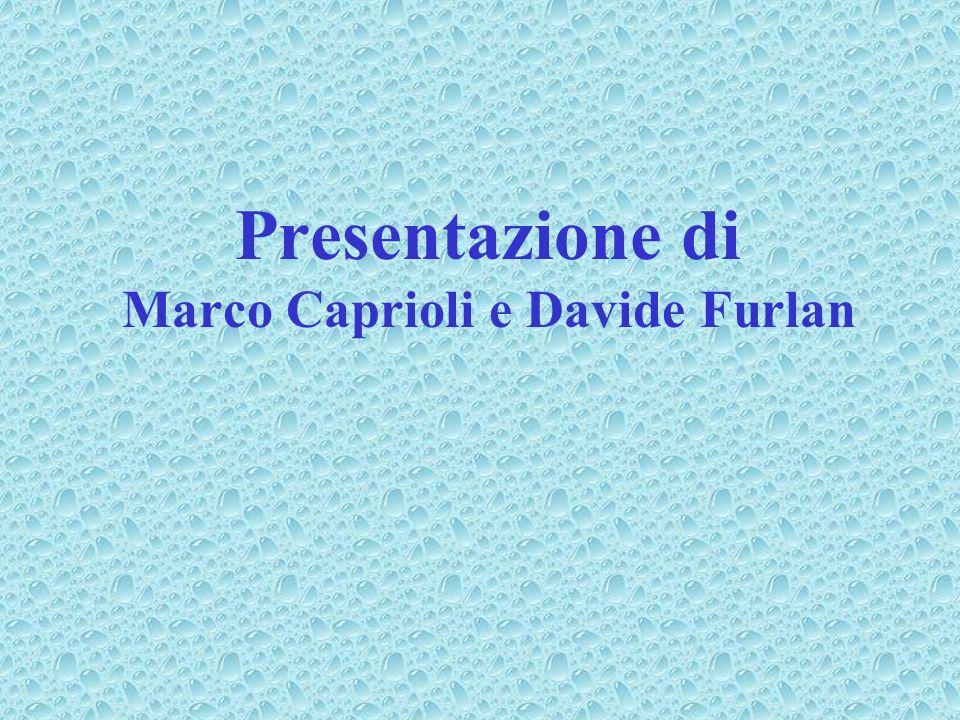 Presentazione di Marco Caprioli e Davide Furlan