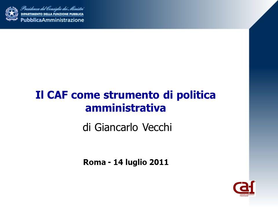 Il CAF come strumento di politica amministrativa di Giancarlo Vecchi Roma - 14 luglio 2011