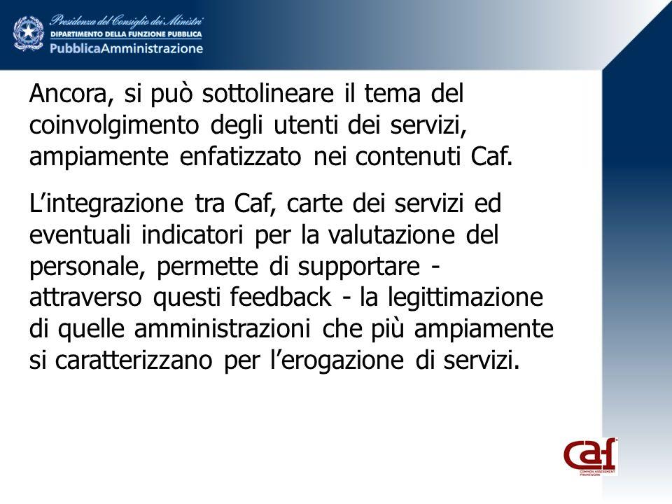Ancora, si può sottolineare il tema del coinvolgimento degli utenti dei servizi, ampiamente enfatizzato nei contenuti Caf. Lintegrazione tra Caf, cart