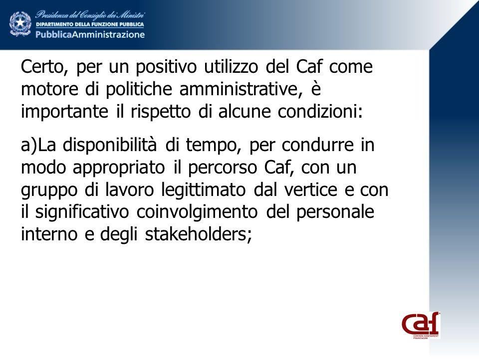 Certo, per un positivo utilizzo del Caf come motore di politiche amministrative, è importante il rispetto di alcune condizioni: a)La disponibilità di