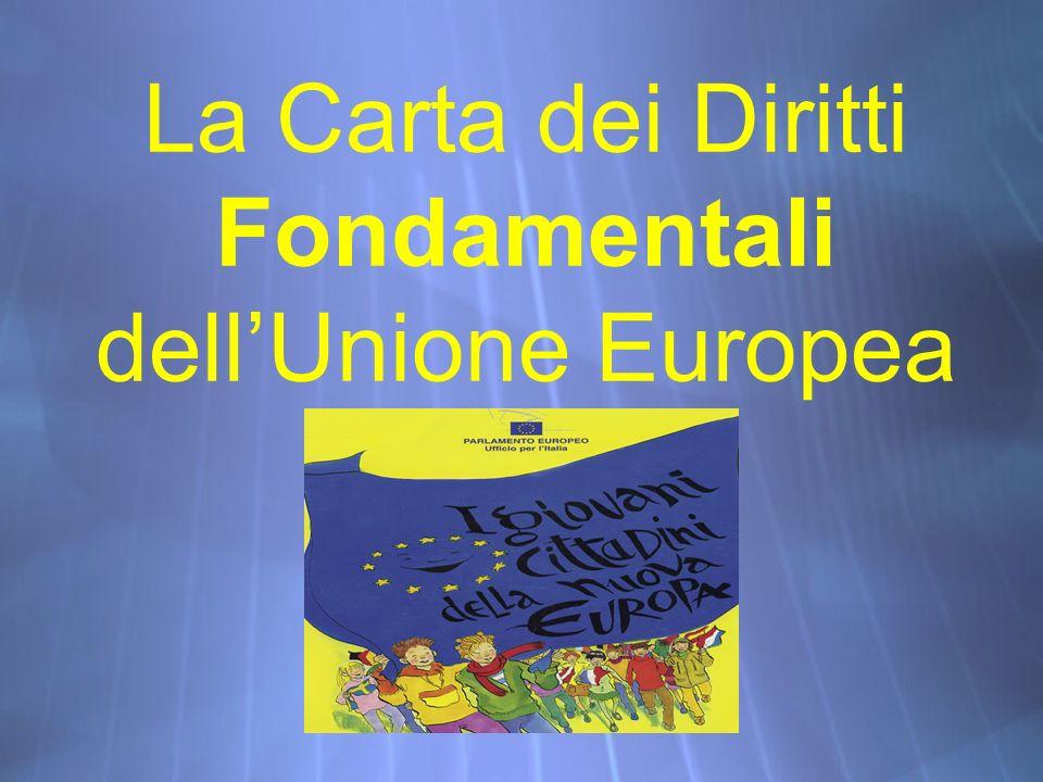 La Carta dei Diritti Fondamentali dellUnione Europea