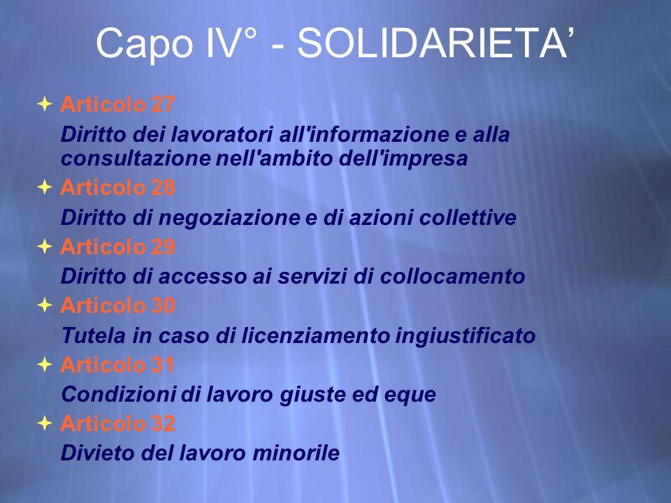 Articolo 27 Diritto dei lavoratori all'informazione e alla consultazione nell'ambito dell'impresa Articolo 28 Diritto di negoziazione e di azioni coll