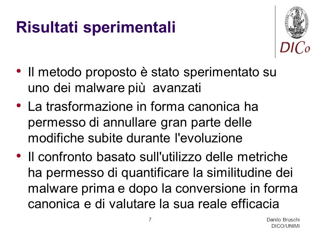 Danilo Bruschi DICO/UNIMI 7 Risultati sperimentali Il metodo proposto è stato sperimentato su uno dei malware più avanzati La trasformazione in forma