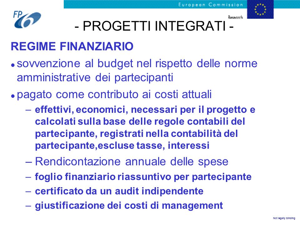 Not legally binding - PROGETTI INTEGRATI - REGIME FINANZIARIO l sovvenzione al budget nel rispetto delle norme amministrative dei partecipanti l pagat