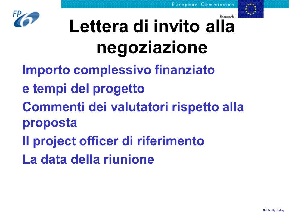Not legally binding Lettera di invito alla negoziazione Importo complessivo finanziato e tempi del progetto Commenti dei valutatori rispetto alla prop