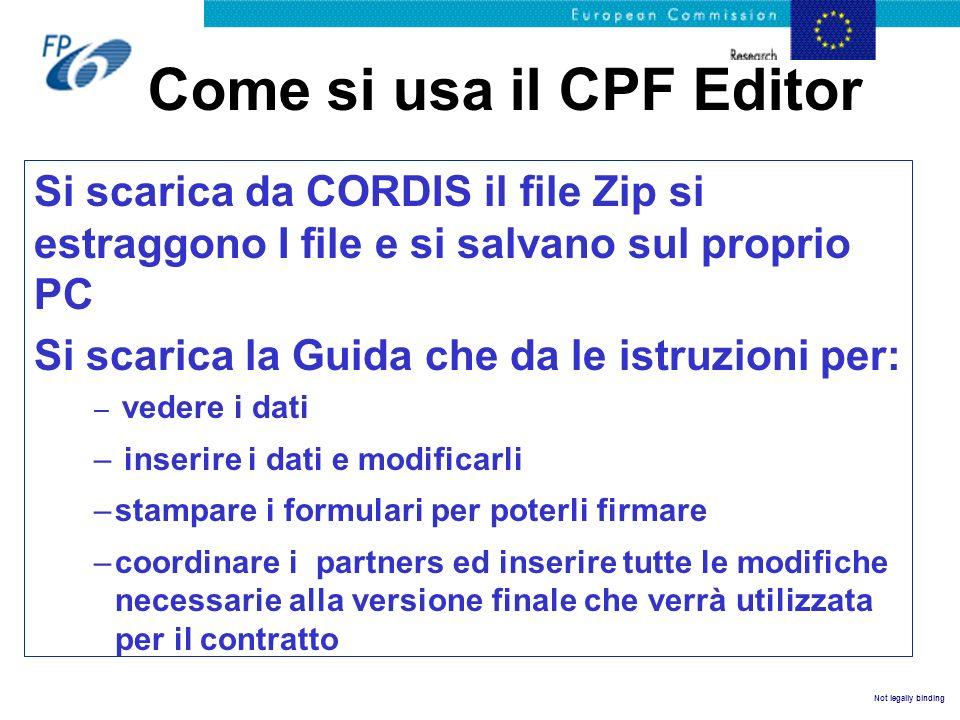Come si usa il CPF Editor Si scarica da CORDIS il file Zip si estraggono I file e si salvano sul proprio PC Si scarica la Guida che da le istruzioni p