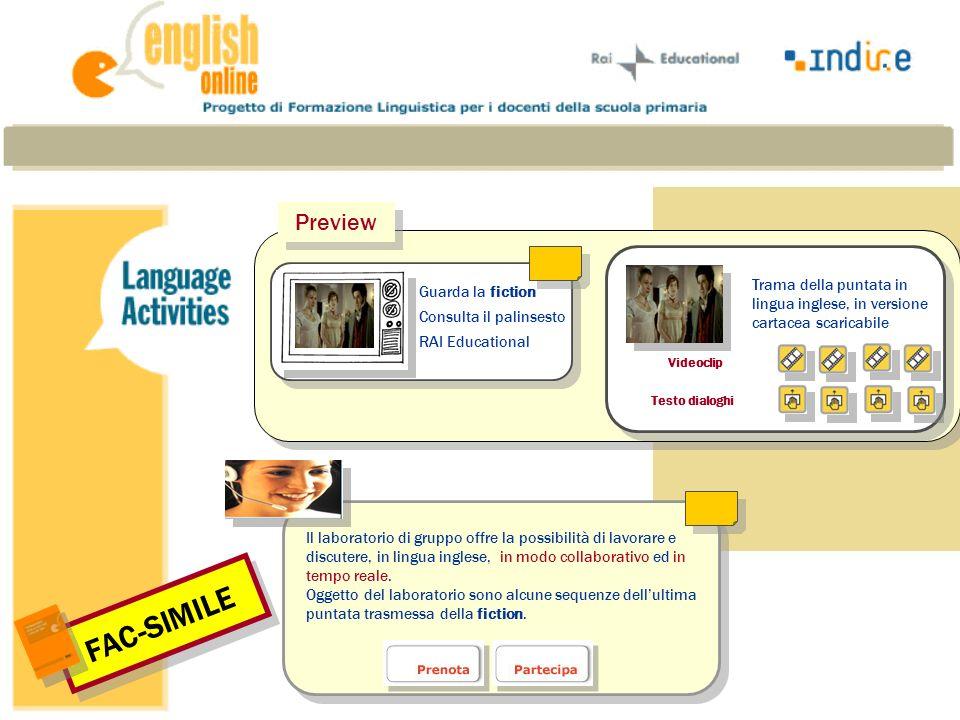 Il laboratorio di gruppo offre la possibilità di lavorare e discutere, in lingua inglese, in modo collaborativo ed in tempo reale. Oggetto del laborat