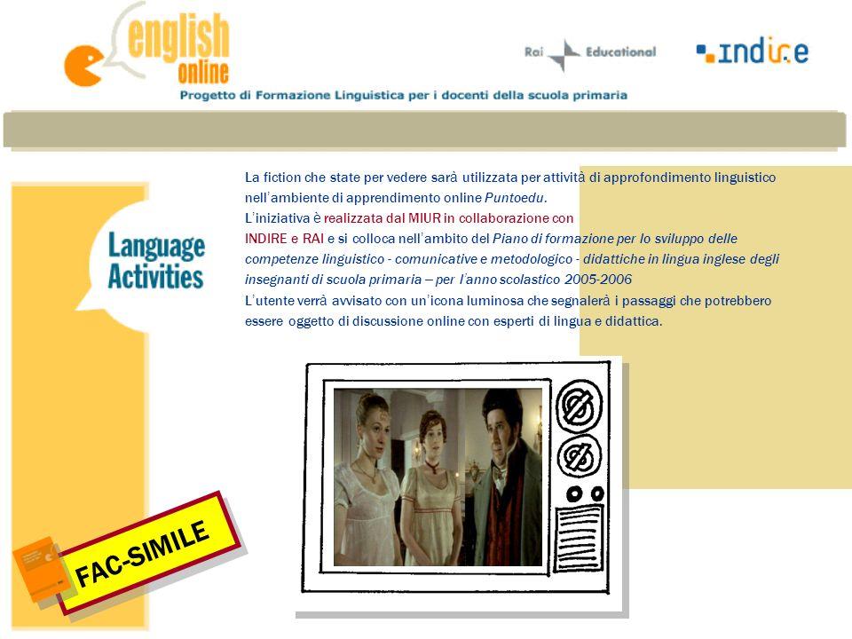 La fiction che state per vedere sar à utilizzata per attivit à di approfondimento linguistico nell ambiente di apprendimento online Puntoedu. L inizia