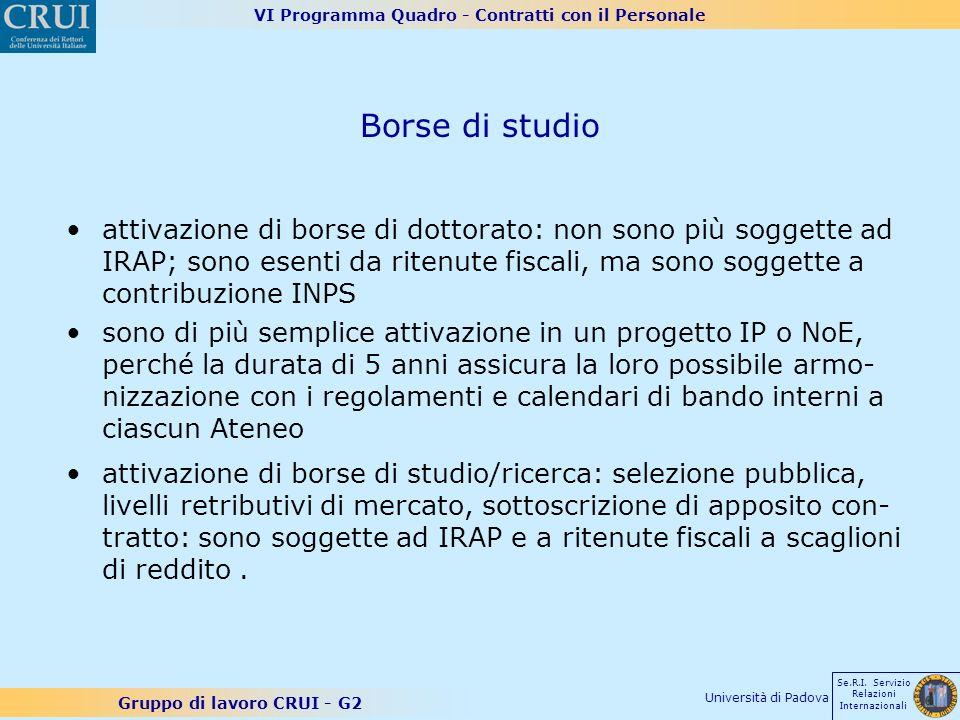 VI Programma Quadro - Contratti con il Personale Gruppo di lavoro CRUI - G2 Se.R.I. Servizio Relazioni Internazionali Università di Padova Borse di st