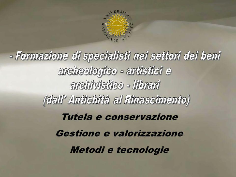 Tutela e conservazione Gestione e valorizzazione Metodi e tecnologie