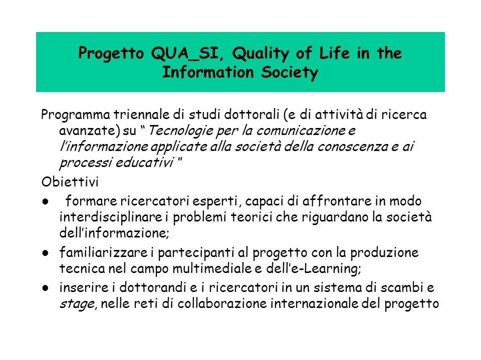 Progetto QUA_SI, Quality of Life in the Information Society Programma triennale di studi dottorali (e di attività di ricerca avanzate) su Tecnologie p