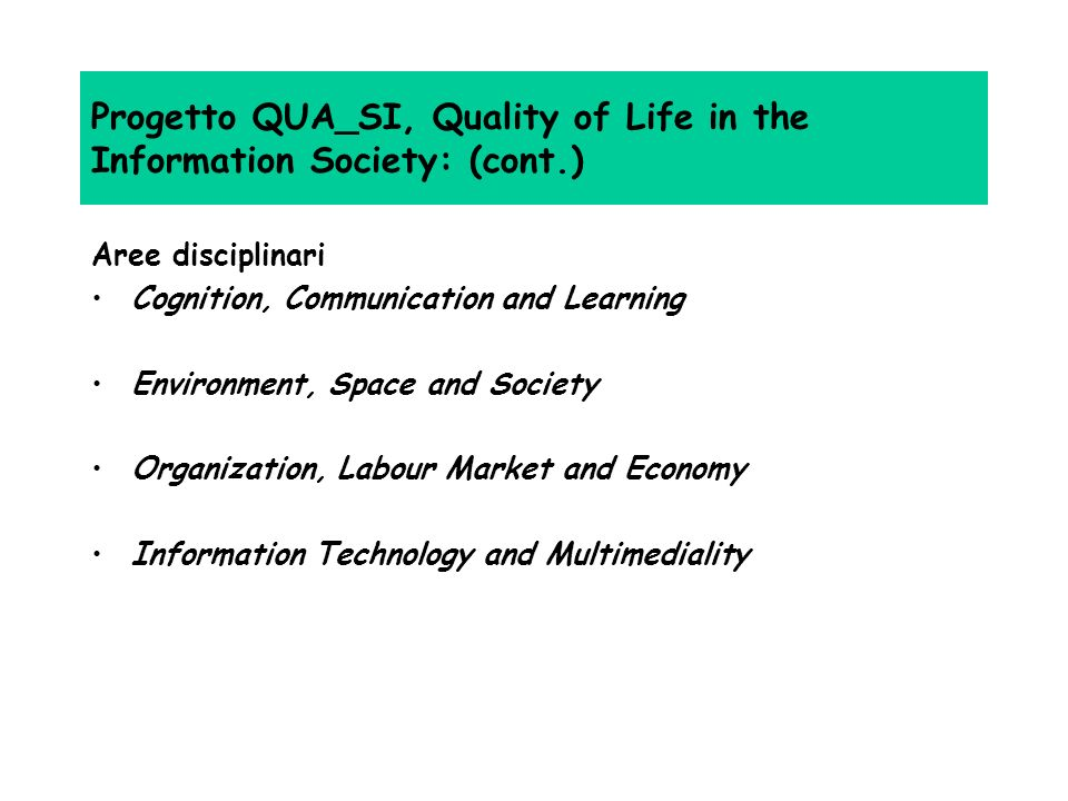 Progetto QUA_SI, Quality of Life in the Information Society: (cont.) Coordinatore: prof.