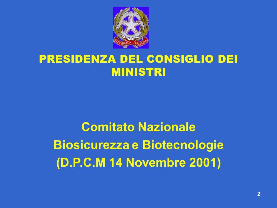 2 PRESIDENZA DEL CONSIGLIO DEI MINISTRI Comitato Nazionale Biosicurezza e Biotecnologie (D.P.C.M 14 Novembre 2001)