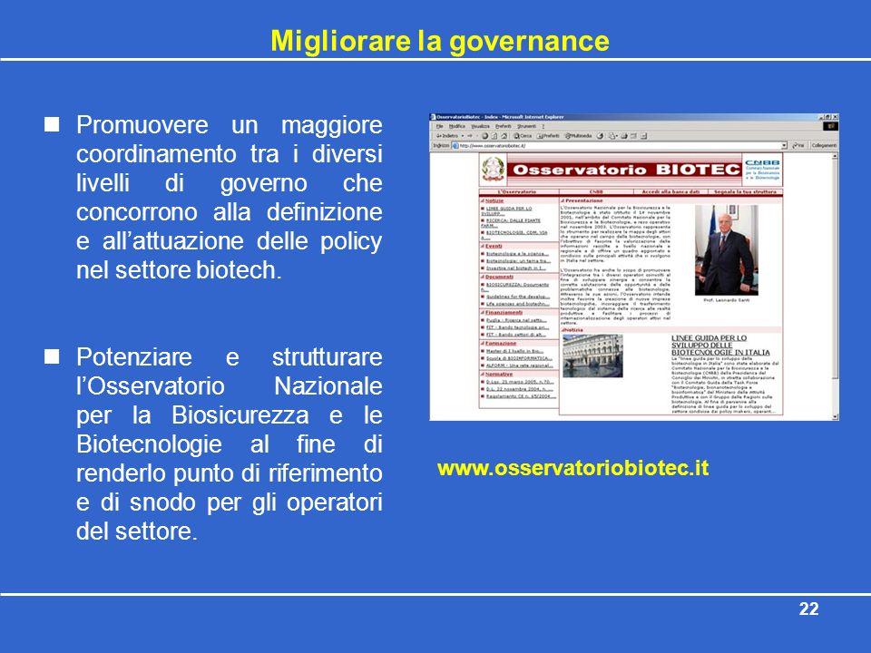 22 Migliorare la governance Promuovere un maggiore coordinamento tra i diversi livelli di governo che concorrono alla definizione e allattuazione dell