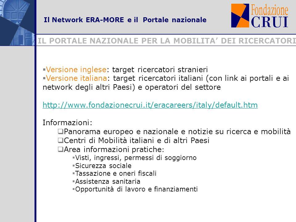 Il Network ERA-MORE e il Portale nazionale IL PORTALE NAZIONALE PER LA MOBILITA DEI RICERCATORI Versione inglese: target ricercatori stranieri Version