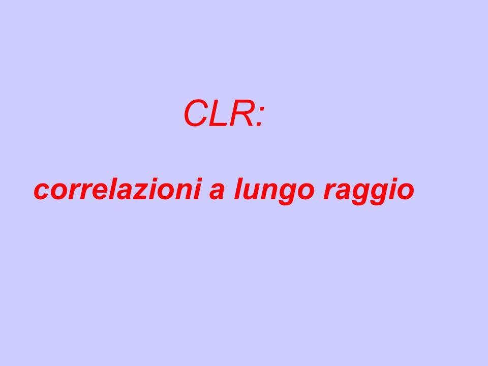 CLR: correlazioni a lungo raggio