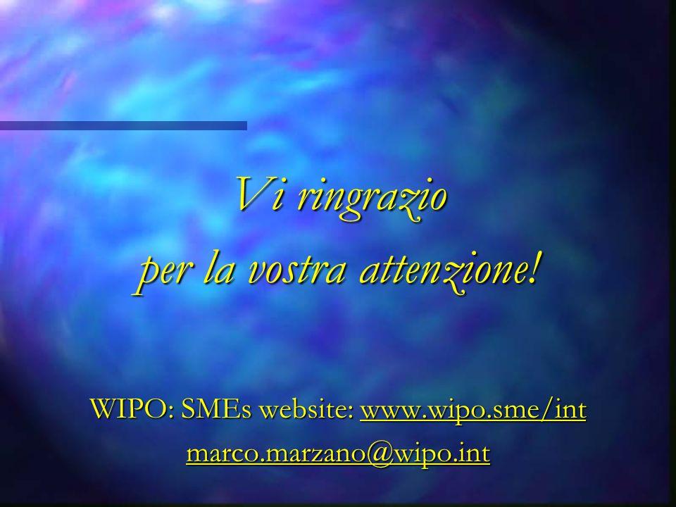 Vi ringrazio per la vostra attenzione! WIPO: SMEs website: www.wipo.sme/int marco.marzano@wipo.int