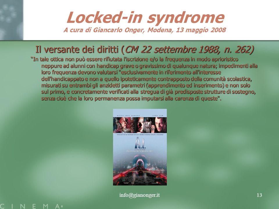 info@gianonger.it13 Locked-in syndrome A cura di Giancarlo Onger, Modena, 13 maggio 2008 Il versante dei diritti (CM 22 settembre 1988, n.