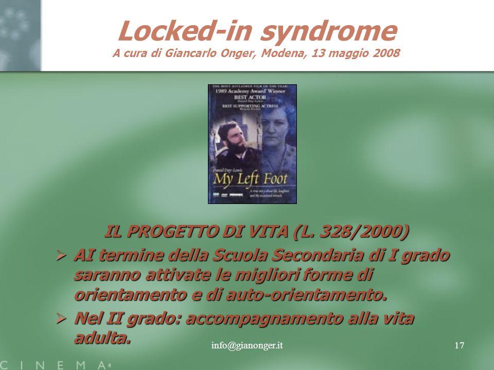 info@gianonger.it17 Locked-in syndrome A cura di Giancarlo Onger, Modena, 13 maggio 2008 IL PROGETTO DI VITA (L.