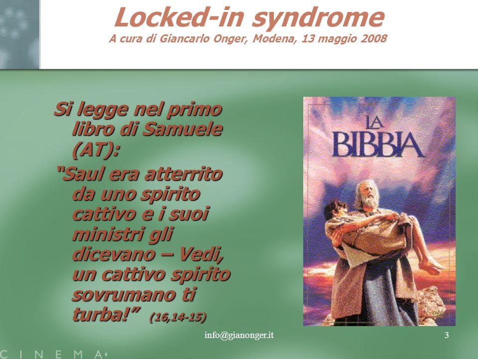 info@gianonger.it24 Locked-in syndrome A cura di Giancarlo Onger, Modena, 13 maggio 2008 PAROLA CHIAVE :FORMAZIONE DIRIGENTIDOCENTI COLLABORATORI SCOLASTICI EDUCATORIPERSONALESALUTEPERSONALESOCIALE