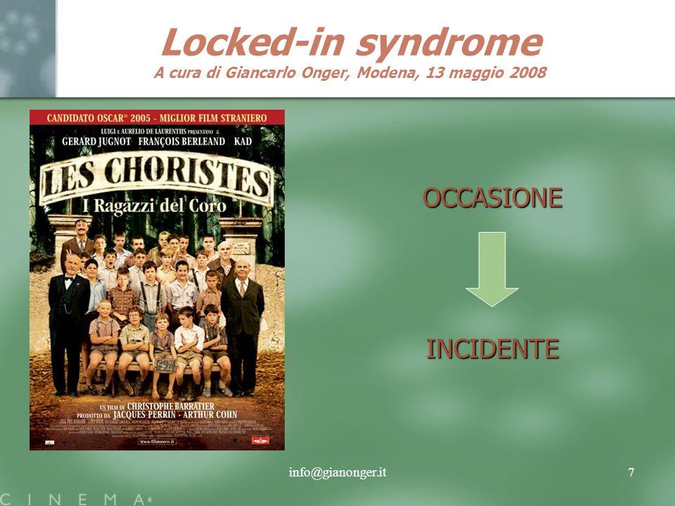 info@gianonger.it7 Locked-in syndrome A cura di Giancarlo Onger, Modena, 13 maggio 2008 OCCASIONE INCIDENTE