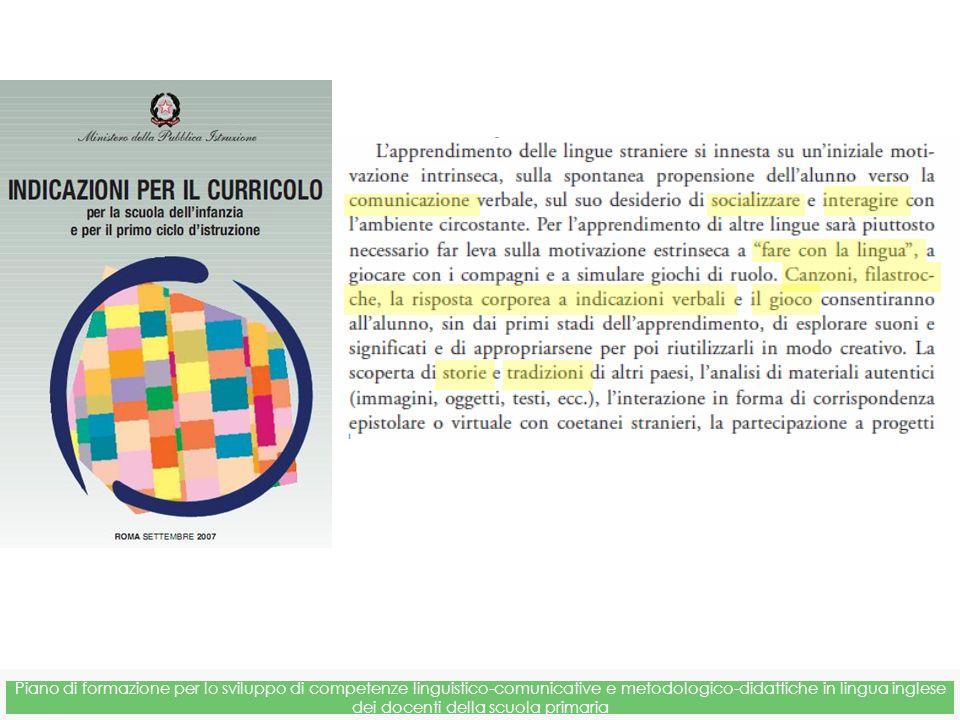 Piano di formazione per lo sviluppo di competenze linguistico-comunicative e metodologico-didattiche in lingua inglese dei docenti della scuola primaria Quali misure di accompagnamento a livello regionale?