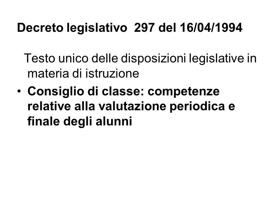 Decreto legislativo 297 del 16/04/1994 Testo unico delle disposizioni legislative in materia di istruzione Consiglio di classe: competenze relative al