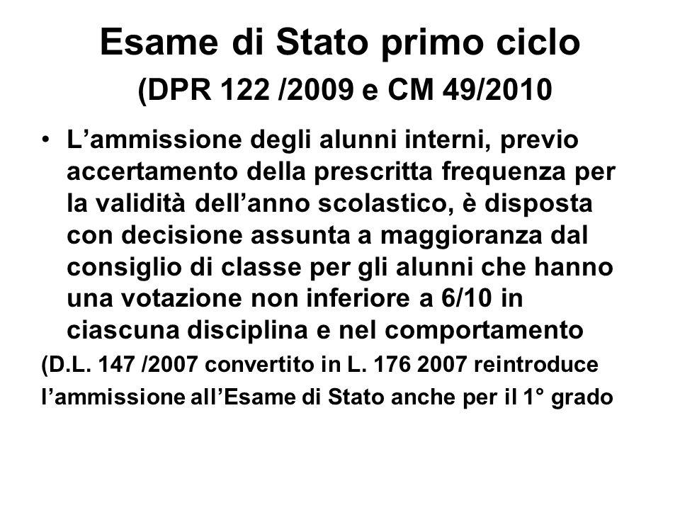 Esame di Stato primo ciclo (DPR 122 /2009 e CM 49/2010 Lammissione degli alunni interni, previo accertamento della prescritta frequenza per la validit