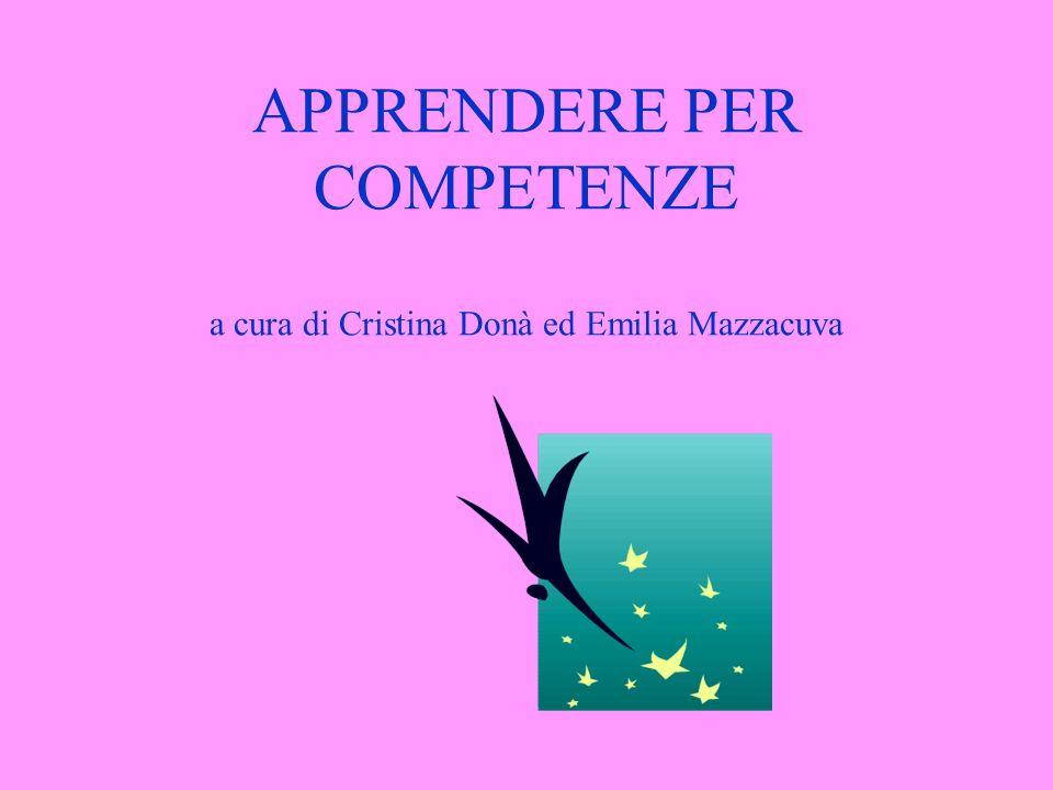 APPRENDERE PER COMPETENZE a cura di Cristina Donà ed Emilia Mazzacuva
