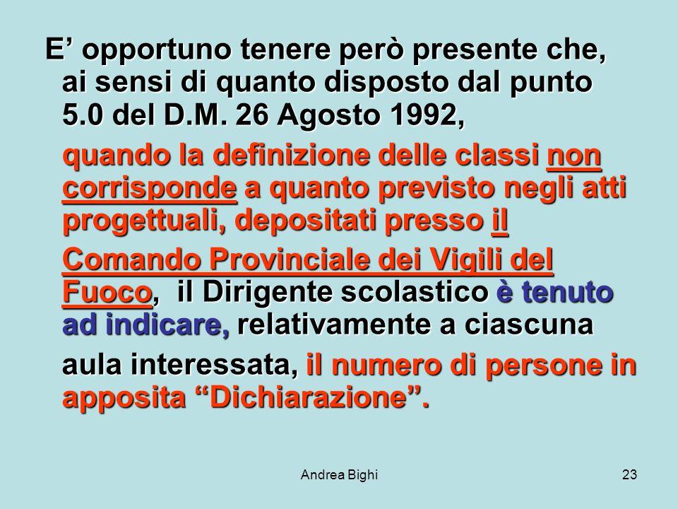 Andrea Bighi23 E opportuno tenere però presente che, ai sensi di quanto disposto dal punto 5.0 del D.M.