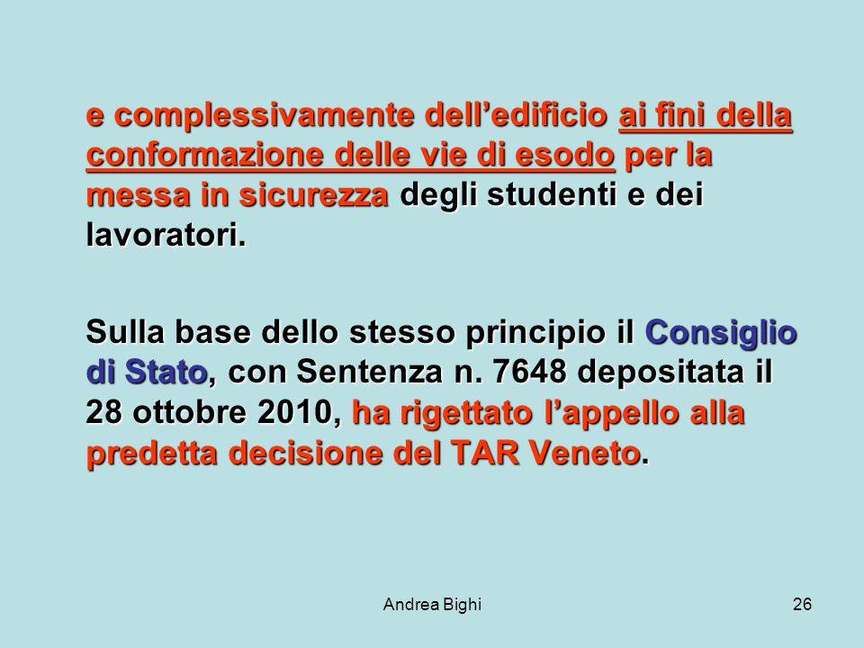 Andrea Bighi26 e complessivamente delledificio ai fini della conformazione delle vie di esodo per la messa in sicurezza degli studenti e dei lavoratori.