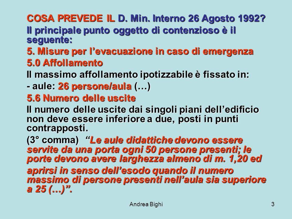 Andrea Bighi3 COSA PREVEDE IL D. Min. Interno 26 Agosto 1992.