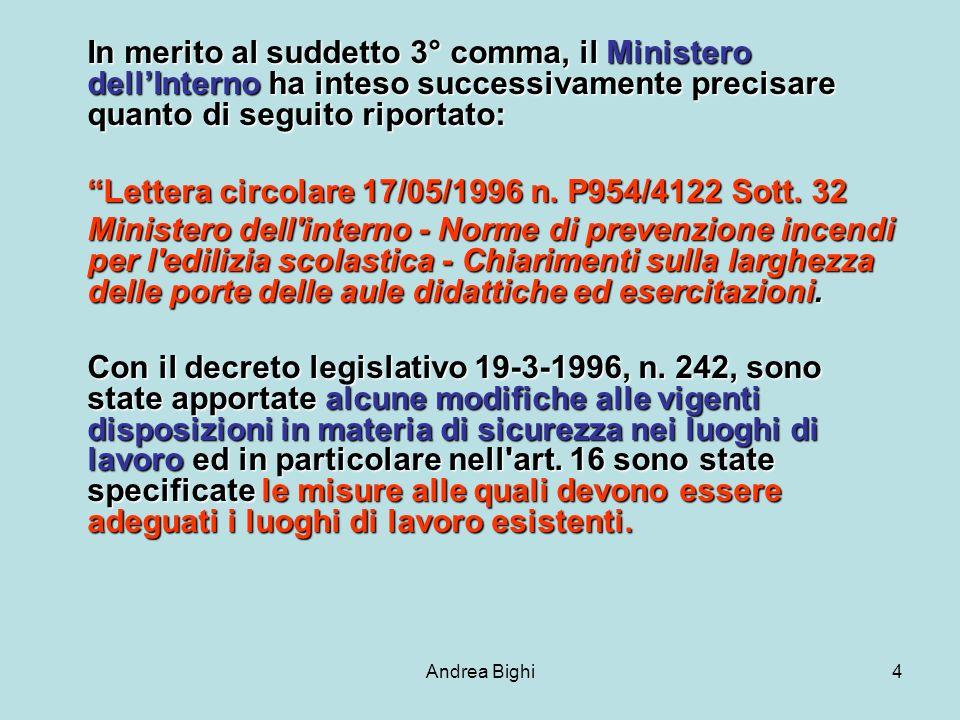 Andrea Bighi4 In merito al suddetto 3° comma, il Ministero dellInterno ha inteso successivamente precisare quanto di seguito riportato: Lettera circolare 17/05/1996 n.