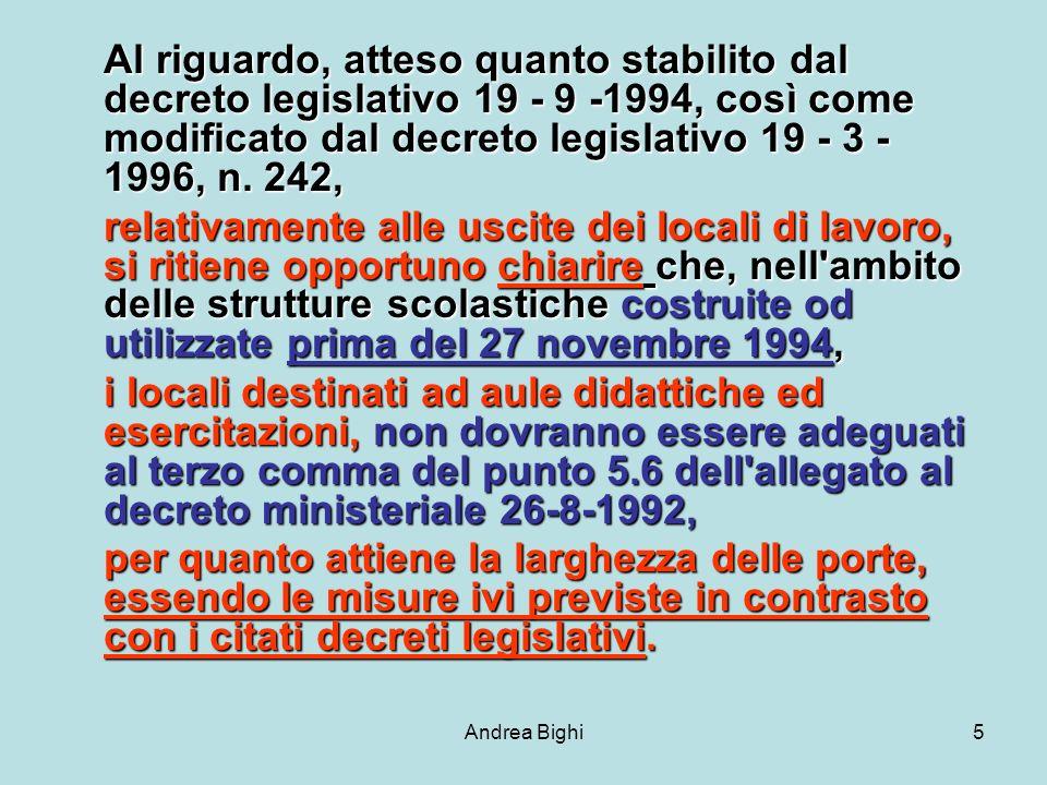 Andrea Bighi5 Al riguardo, atteso quanto stabilito dal decreto legislativo 19 - 9 -1994, così come modificato dal decreto legislativo 19 - 3 - 1996, n.
