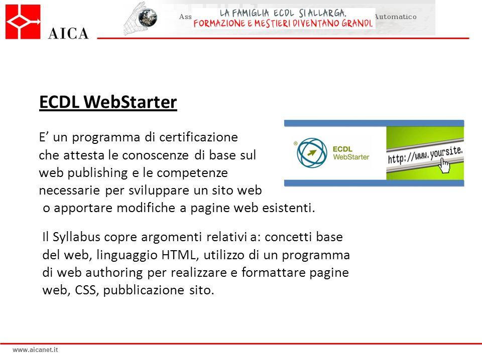 www.aicanet.it E un programma di certificazione che attesta le conoscenze di base sul web publishing e le competenze necessarie per sviluppare un sito