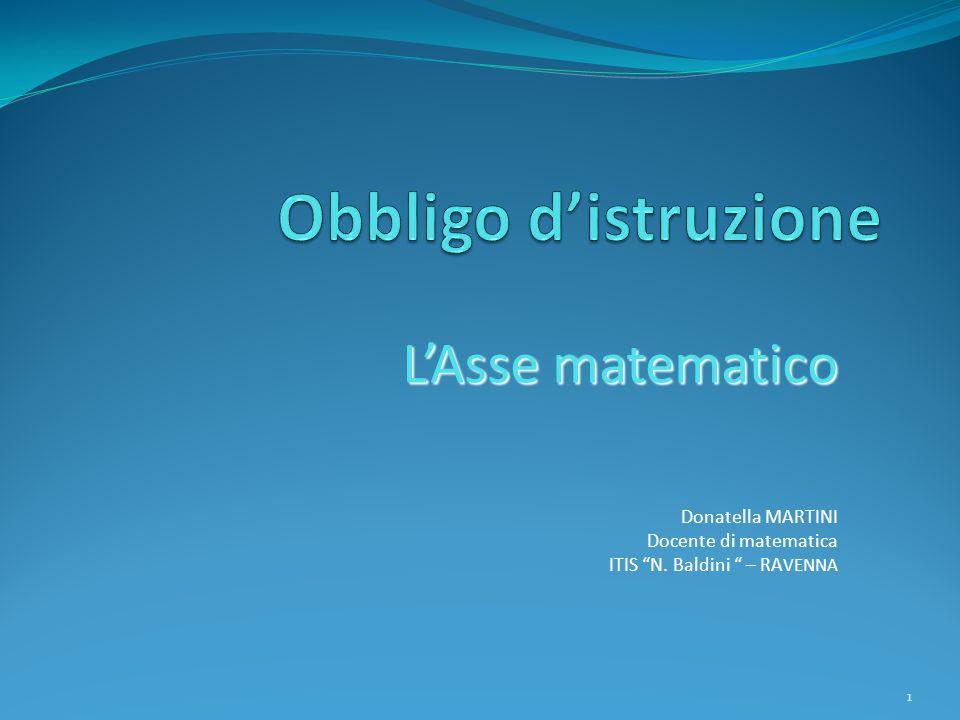 LAsse matematico Donatella MARTINI Docente di matematica ITIS N. Baldini – RA VENNA 1