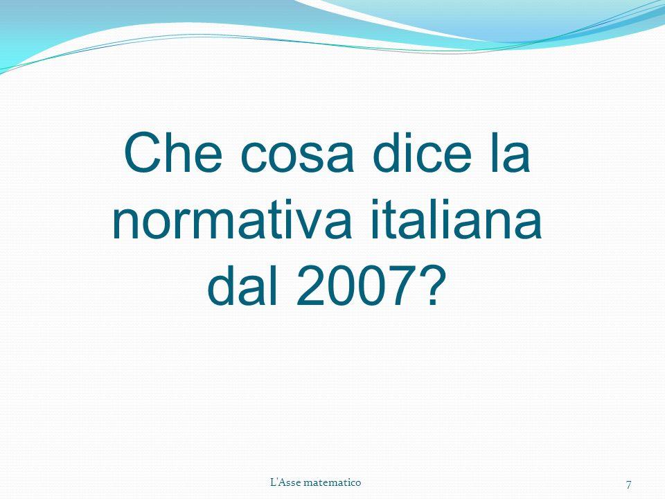 7 Che cosa dice la normativa italiana dal 2007?