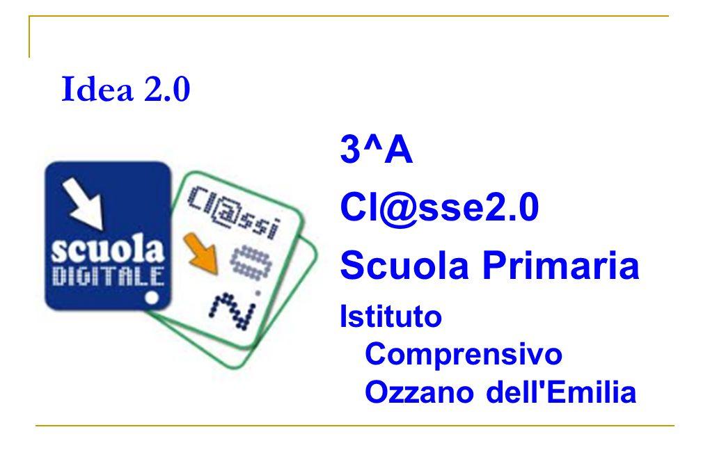 Idea 2.0 3^A Cl@sse2.0 Scuola Primaria Istituto Comprensivo Ozzano dell'Emilia