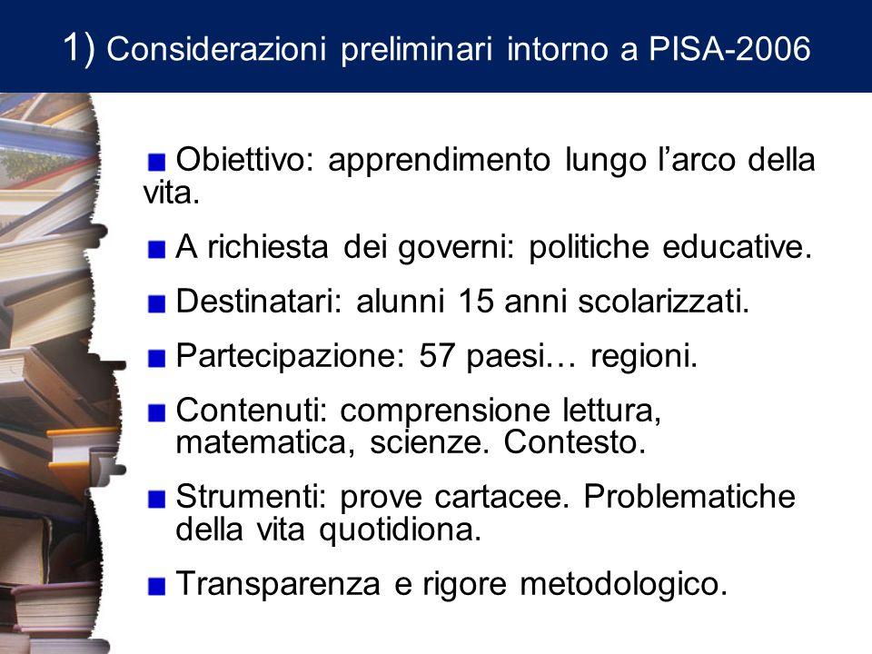1) Considerazioni preliminari intorno a PISA-2006 Obiettivo: apprendimento lungo larco della vita.