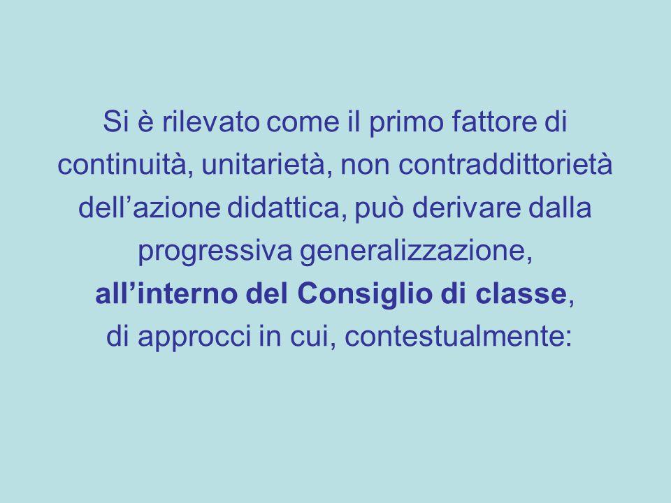 Si è rilevato come il primo fattore di continuità, unitarietà, non contraddittorietà dellazione didattica, può derivare dalla progressiva generalizzaz