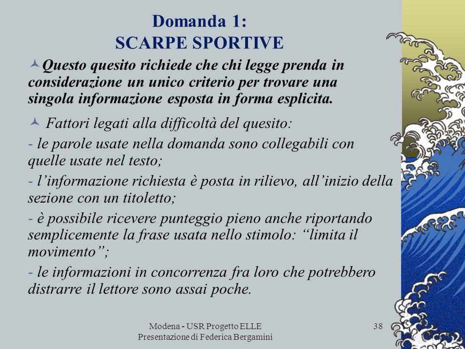 Modena - USR Progetto ELLE Presentazione di Federica Bergamini 37 Domanda 1: SCARPE SPORTIVE Secondo larticolo, perché le scarpe sportive non devono e