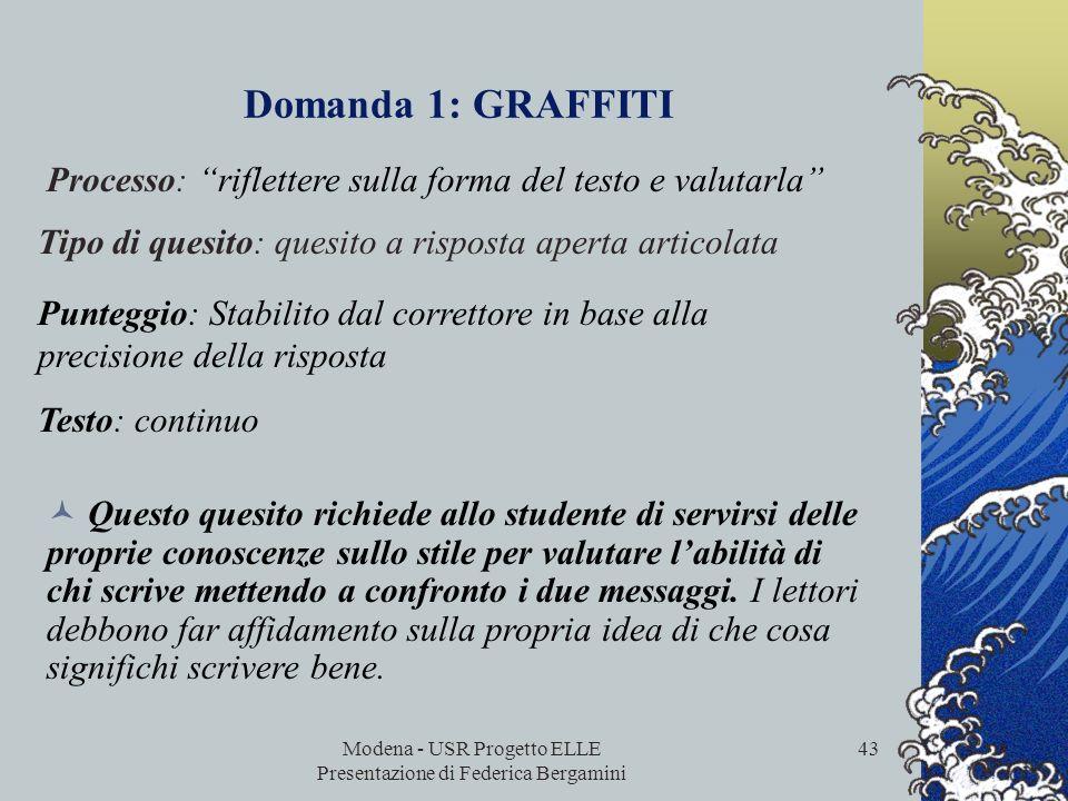 Modena - USR Progetto ELLE Presentazione di Federica Bergamini 42 In una lettera possiamo riconoscere il contenuto (le cose che dice) e lo stile (il m