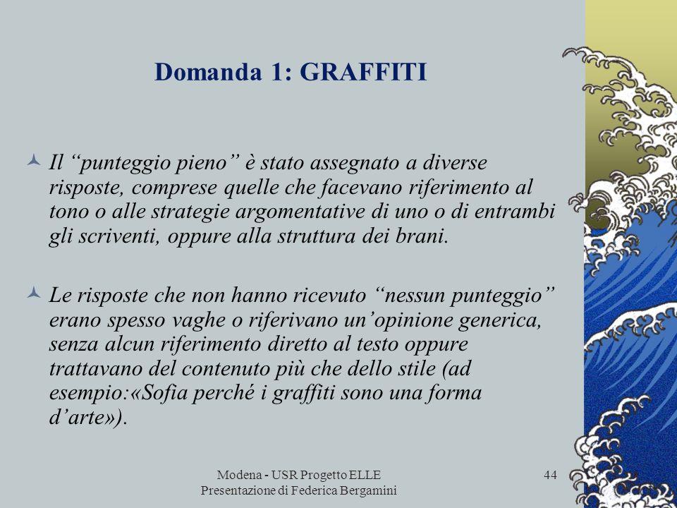 Modena - USR Progetto ELLE Presentazione di Federica Bergamini 43 Domanda 1: GRAFFITI Processo: riflettere sulla forma del testo e valutarla Tipo di q